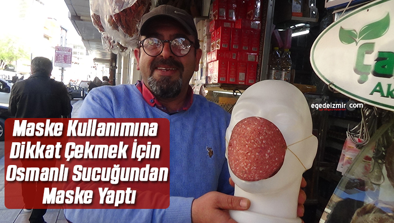 Maske kullanımına dikkat çekmek için Osmanlı sucuğundan maske yaptı