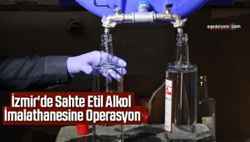 İzmir'de sahte etil alkol imalathanesine operasyon