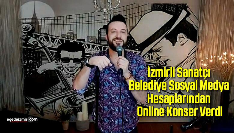 İzmirli Sanatçı Belediye Sosyal Medya Hesaplarından Online Konser Verdi