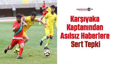 Karşıyaka Kaptanından Asılsız Haberlere Sert Tepki