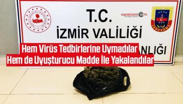 Hem Virüs Tedbirlerine Uymadılar Hem de Uyuşturucu Madde İle Yakalandılar