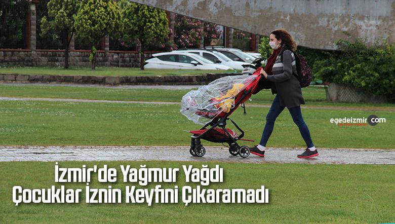 İzmir'de yağmur yağdı, çocuklar iznin keyfini çıkaramadı