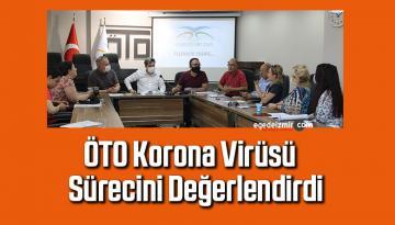 ÖTO, korona virüs sürecini değerlendirdi