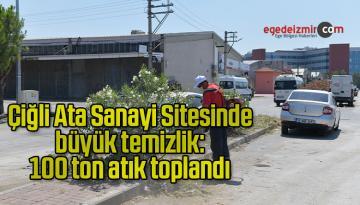 Çiğli Ata Sanayi Sitesinde büyük temizlik: 100 ton atık toplandı