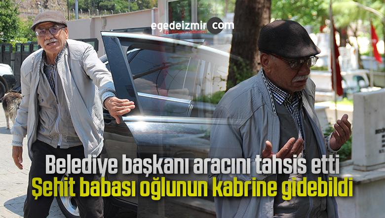Belediye başkanı makam aracını tahsis etti şehit oğlunun kabrine gidebildi