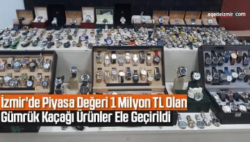 İzmir'de piyasa değeri 1 milyon TL olan gümrük kaçağı ürünler ele geçirildi