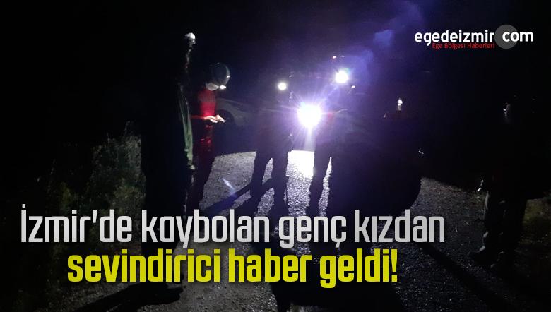 İzmir'de kaybolan genç kızdan sevindirici haber geldi!
