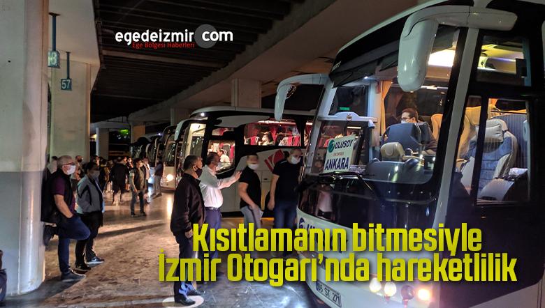 Kısıtlamanın bitmesiyle İzmir Otogarı'nda hareketlilik
