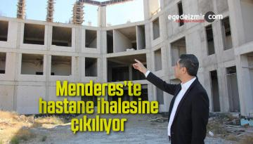 Menderes'te hastane ihalesine çıkılıyor
