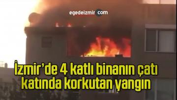 İzmir'de 4 katlı binanın çatı katında korkutan yangın