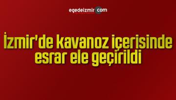 İzmir'de kavanoz içerisinde esrar ele geçirildi