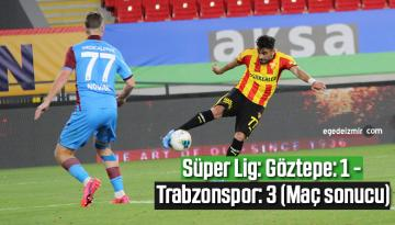 Süper Lig: Göztepe: 1 – Trabzonspor: 3 (Maç sonucu)