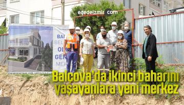 Balçova'da ikinci baharını yaşayanlara yeni merkez