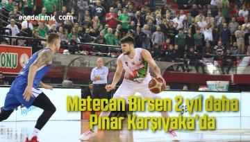 Metecan Birsen 2 yıl daha Pınar Karşıyaka'da