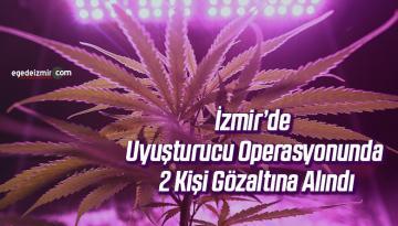 İzmir'de uyuşturucu operasyonunda 2 kişi gözaltına alındı