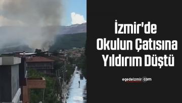 İzmir'de okulun çatısına yıldırım düştü