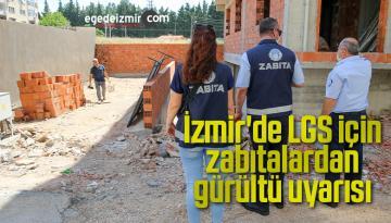 İzmir'de LGS için zabıtalardan gürültü uyarısı