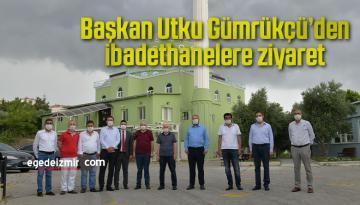Başkan Utku Gümrükçü'den ibadethanelere ziyaret