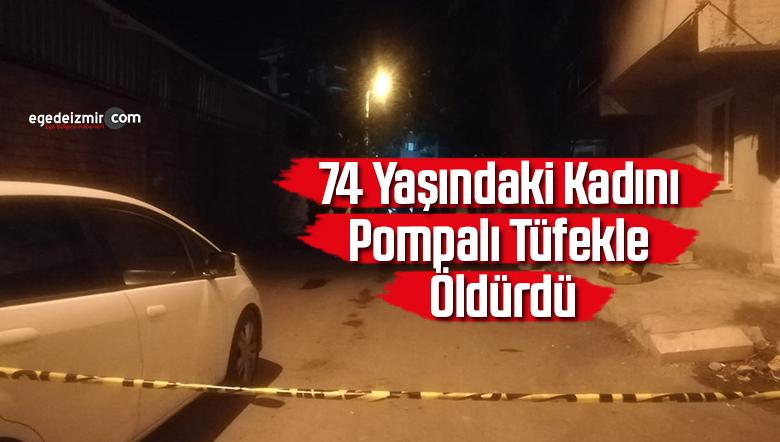 İzmir'de pompalı tüfekle vurulan kadın öldü