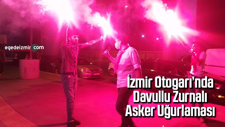 İzmir Otogarı'nda davullu zurnalı asker uğurlaması