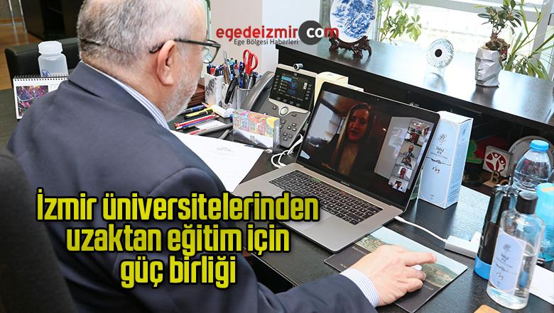 """""""İzmir üniversitelerinden uzaktan eğitim için güç birliği"""""""