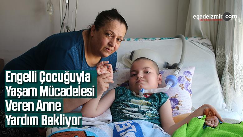 Engelli çocuğuyla yaşam mücadelesi veren anne yardım bekliyor