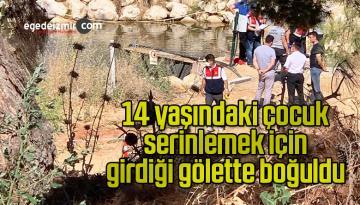 14 yaşındaki çocuk serinlemek için girdiği gölette boğuldu