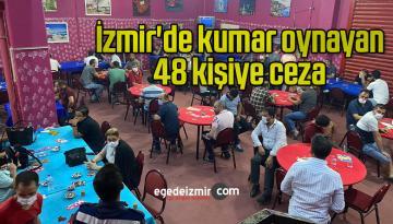 İzmir'de kumar oynayan 48 kişiye ceza