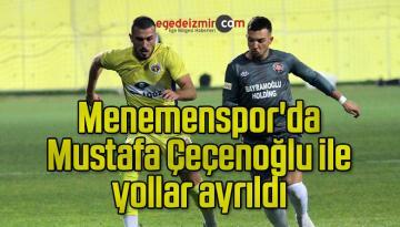 Menemenspor'da Mustafa Çeçenoğlu ile yollar ayrıldı