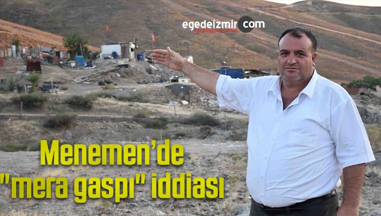 """Menemen'de """"mera gaspı"""" iddiası"""