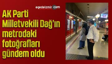 AK Parti Milletvekili Dağ'ın metrodaki fotoğrafları gündem oldu