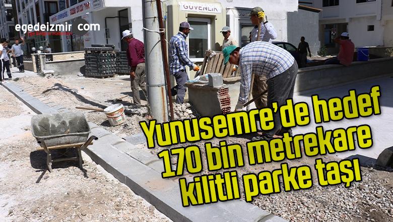 Yunusemre'de hedef 170 bin metrekare kilitli parke taşı