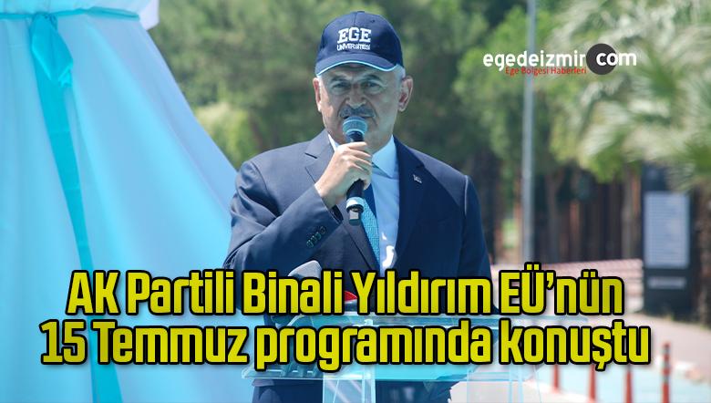 Binali Yıldırım, EÜ'nün 15 Temmuz programında konuştu