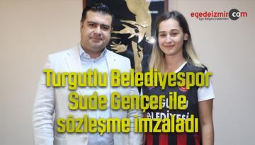 Turgutlu Belediyespor Sude Gençer ile sözleşme imzaladı