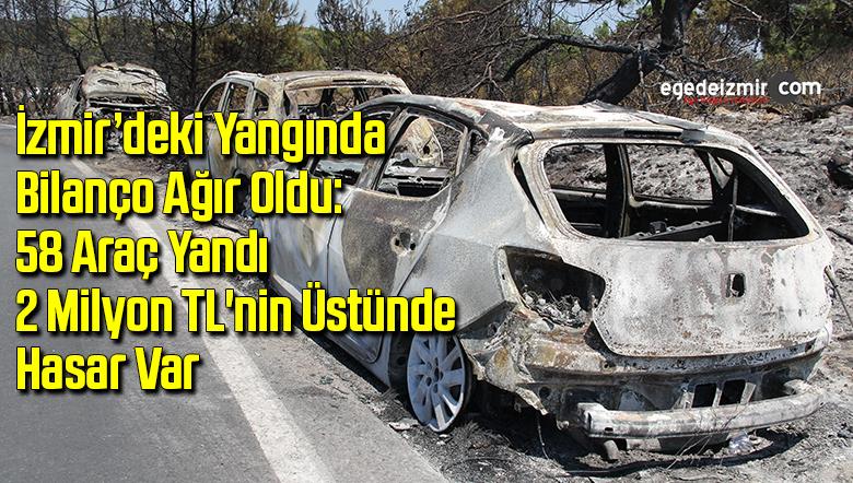 İzmir'deki yangında bilanço ağır oldu: 58 araç yandı, 2 milyon TL'nin üstünde hasar var