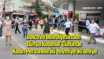 Balçova Belediyesinden Dünya Kadınlar Gününde kadın personele iki yevmiye ikramiye