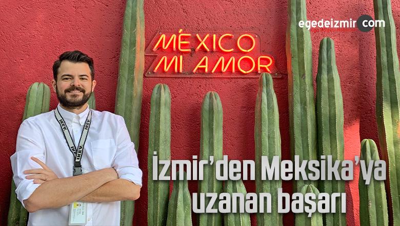 İzmir'den Meksika'ya uzanan başarı
