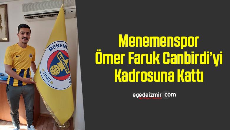 Menemenspor, Ömer Faruk Canbirdi'yi kadrosuna kattı