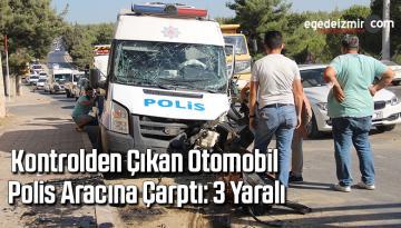 Kontrolden çıkan otomobil polis aracına çarptı: 3 yaralı