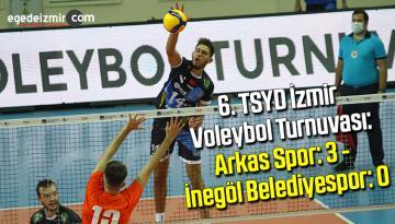 6. TSYD İzmir Voleybol Turnuvası: Arkas Spor: 3 – İnegöl Belediyespor: 0