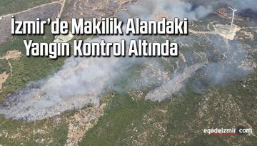İzmir'de makilik alandaki yangın kontrol altında
