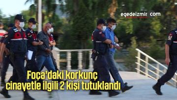 Foça'daki korkunç cinayetle ilgili 2 kişi tutuklandı