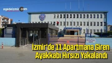 İzmir'de 11 apartmana giren ayakkabı hırsızı yakalandı