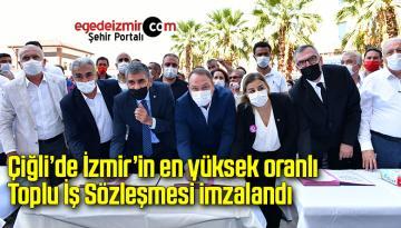 Çiğli'de İzmir'in en yüksek oranlı Toplu İş Sözleşmesi imzalandı