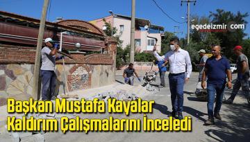 Başkan Mustafa Kayalar, kaldırım çalışmalarını inceledi