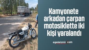 Kamyonete arkadan çarpan motosiklette iki kişi yaralandı