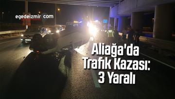 Aliağa'da trafik kazası: 3 yaralı