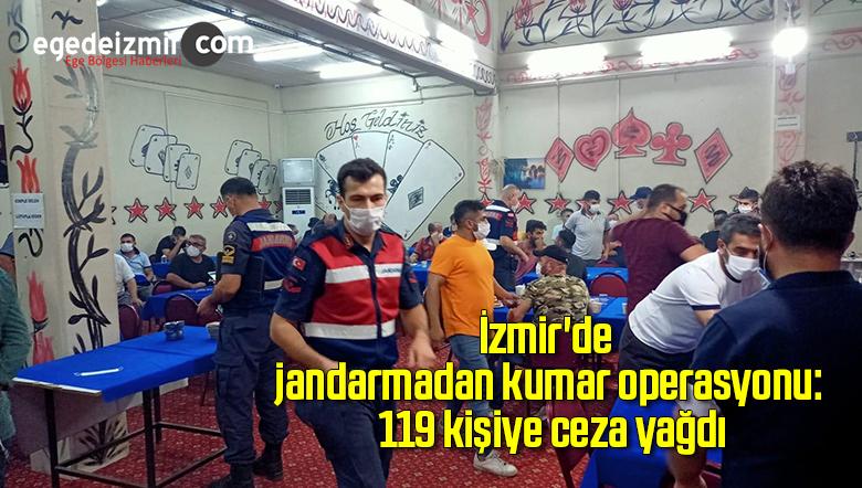 İzmir'de jandarmadan kumar operasyonu: 119 kişiye ceza yağdı