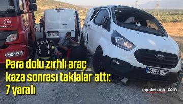 Para dolu zırhlı araç kaza sonrası taklalar attı: 7 yaralı