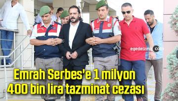 Emrah Serbes'e 1 milyon 400 bin lira tazminat cezası